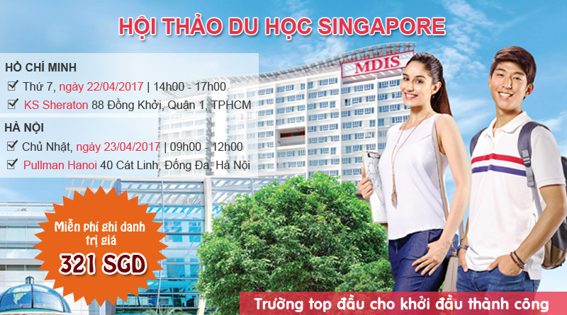 Hội thảo du học Singapore trường top đầu cho khởi đầu thành công MDIS