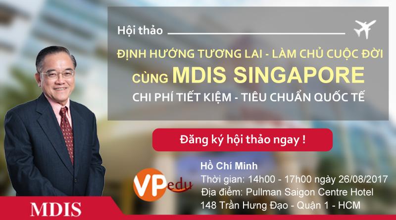 Hội thảo du học Singapore làm chủ cuộc đời cùng Học viện MDIS